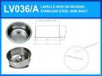 LV036/A Lavello inox rotondo diam. 360 x 180 mm incasso con piletta e sifone OMAGGIO